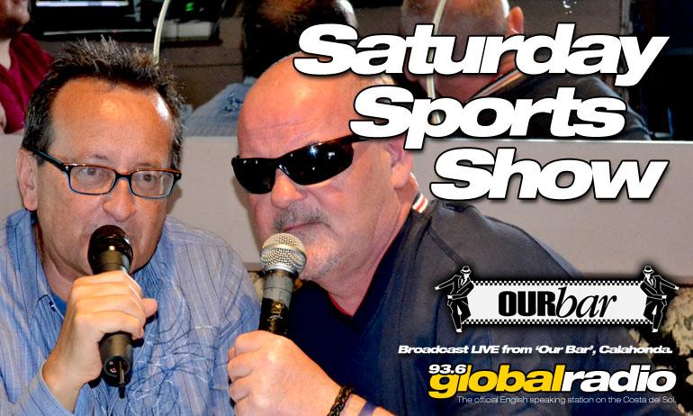 The Saturday Sports Show, 93.6 Global Radio, Costa del Sol